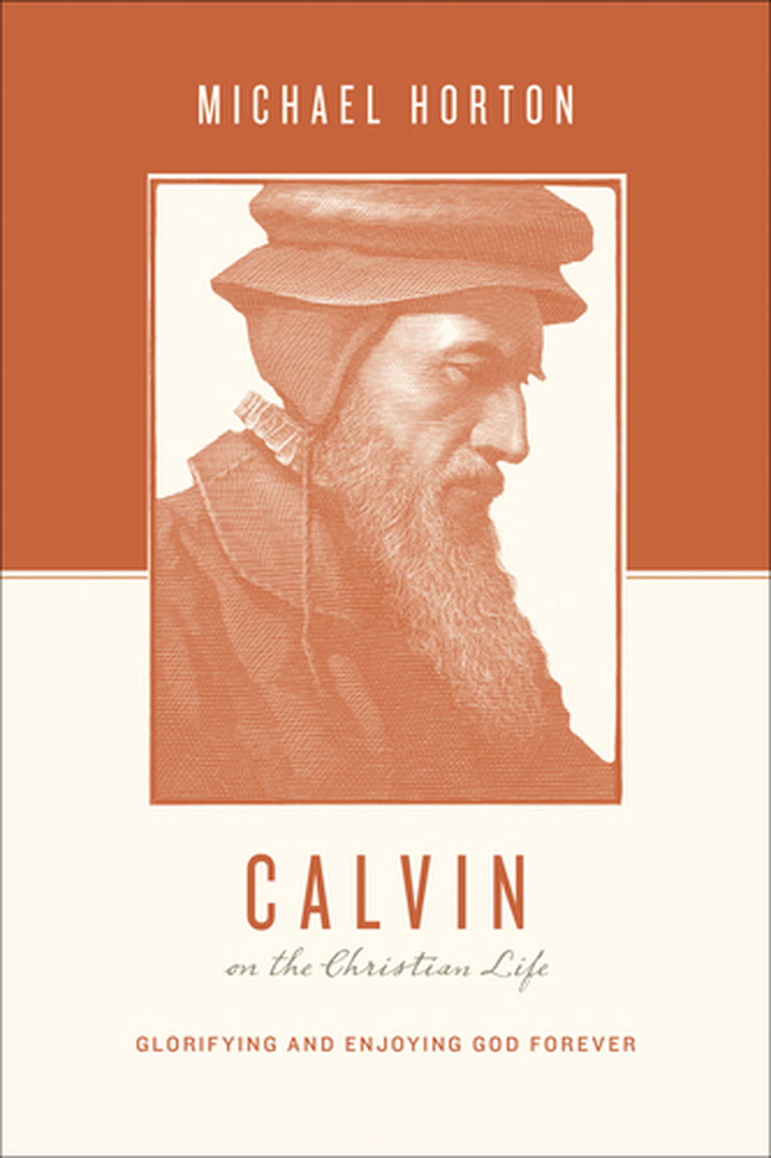 Calvin and the Christian Life