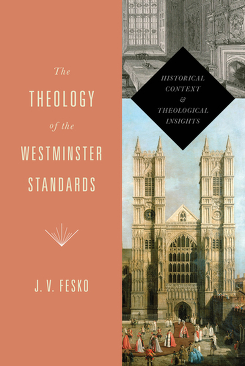 Theology of the Westminster Standards
